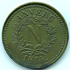 Très rare monnaie de 10 cents frappée en 1814 à Anvers (Belgique), lors du siège de la ville par l'Empereur Napoléon Ier