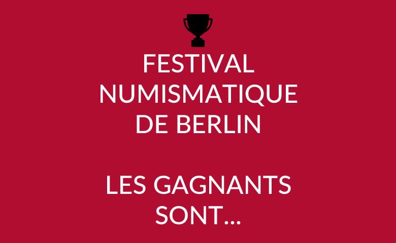 Festival numismatique de Berlin..Les gagnants sont..