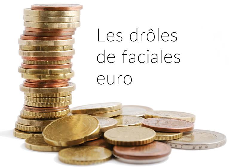 Les drôles de faciales euro