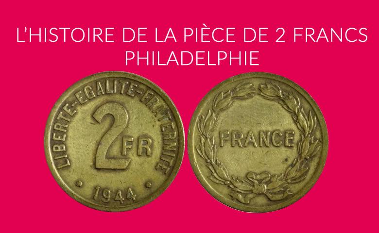 L'HISTOIRE DE LA PIÈCE DE 2 FRANCS PHILADELPHIE