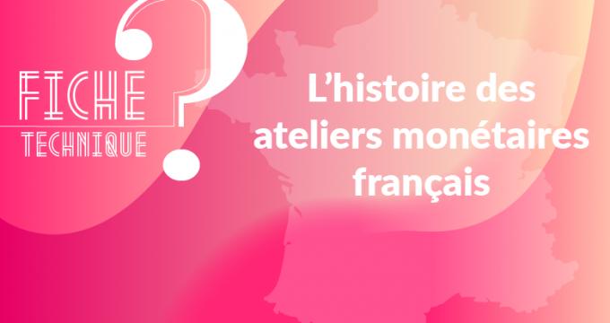 Histoire des ateliers monétaires français