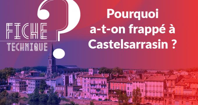 Pourquoi a-t-on frappé à Castelsarrasin