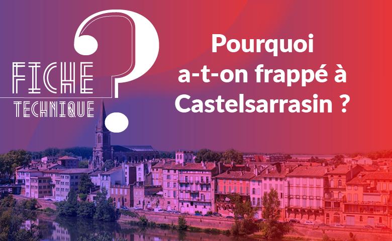 Pourquoi a-t-on frappé à Castelsarrasin ?