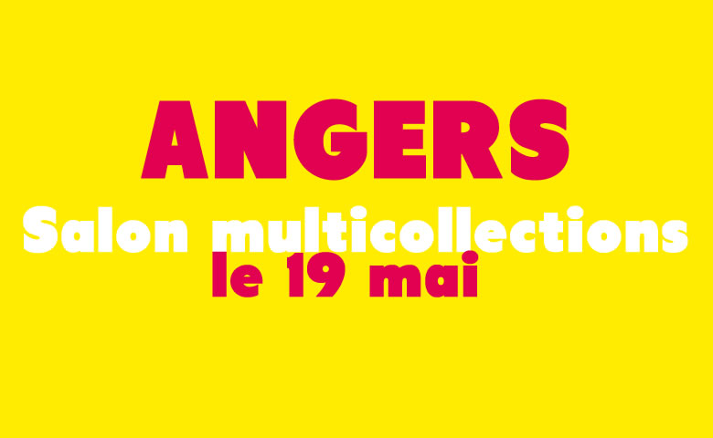 Salon Multi-Collections  Angers le 19 mai