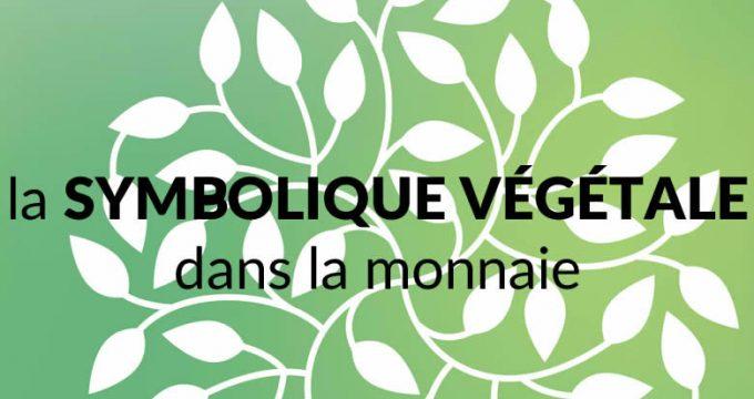 La symbolique végétale dans la monnaie